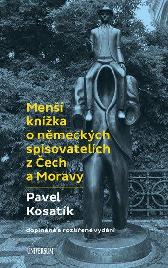 Kosatík Pavel: Menší knížka o německých spisovatelích z Čech a Moravy