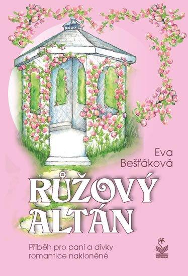 Bešťáková Eva: Růžový altán