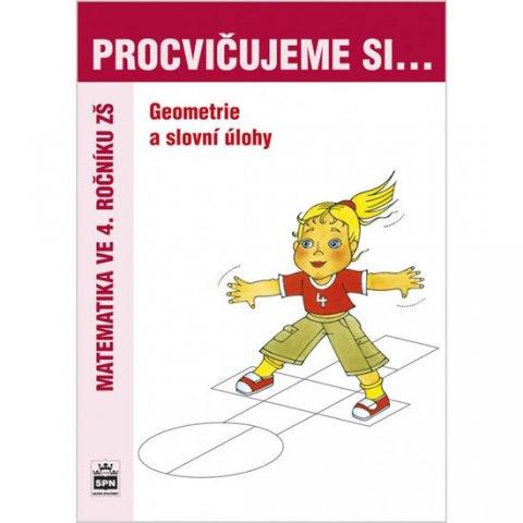 Kaslová Michaela: Procvičujeme si...Geometrie a slovní úlohy (4.ročník)