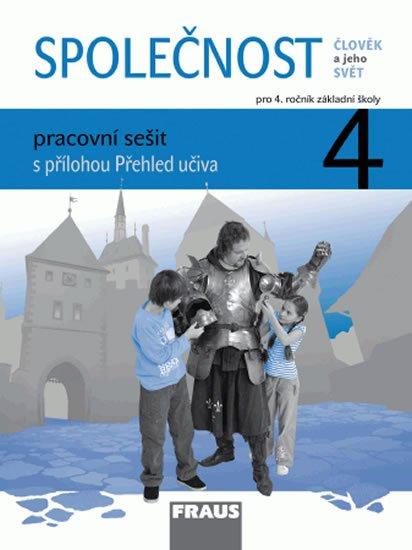 kolektiv autorů: Společnost 4 pro ZŠ - Člověk a jeho svět - Pracovní sešit