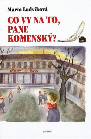 Ludvíková Marta: Co vy na to, pane Komenský?