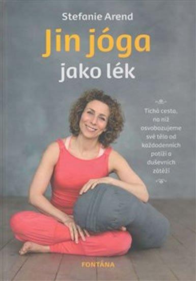 Arend Stefanie: Jin jóga jako lék