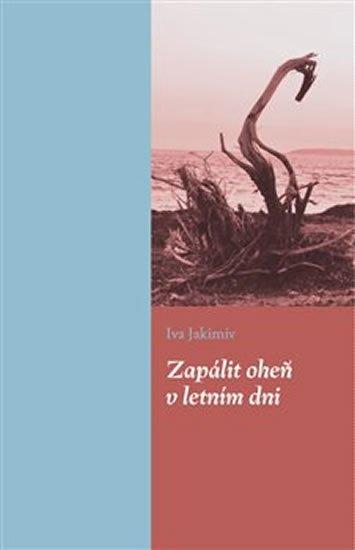 Jakimiv Iva: Zapálit oheň v letním dni