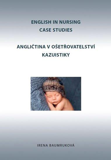 Baumruková Irena: Angličtina v ošetřovatelství kazuistiky / English in Nursing Case Studies