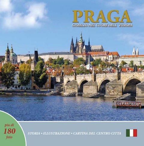 Henn Ivan: Praga: Gioiello cuore dell´Europa (italsky)