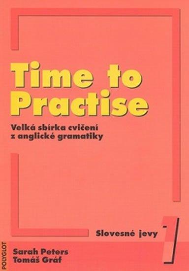 Peters Sarah, Gráf Tomáš: Time to Practise 1 Slovesné jevy + MP3