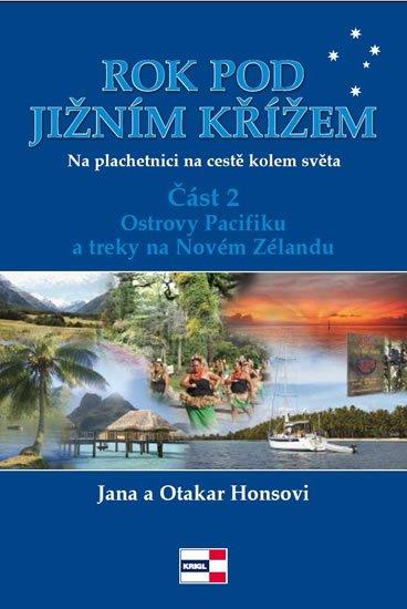 Honsovi Jana a Otakar: Rok pod Jižním křížem - Na plachetnici na cestě kolem světa 2 - Ostrovy Pac