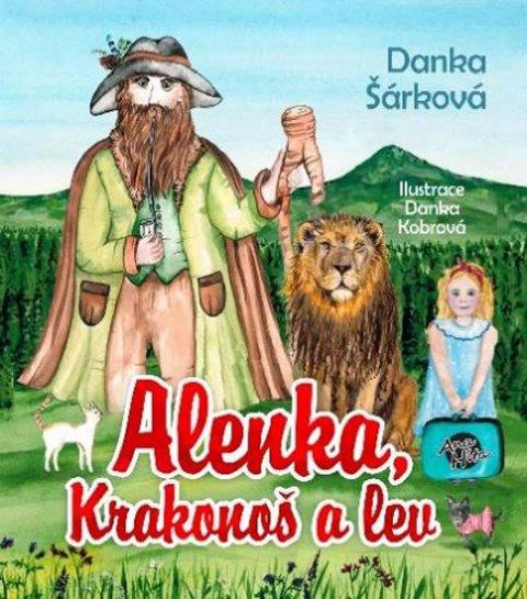 Šárková Danka: Alenka, Krakonoš a lev