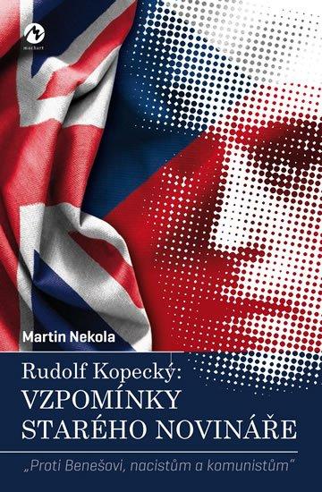 Nekola Martin: Rudolf Kopecký: Vzpomínky starého novináře