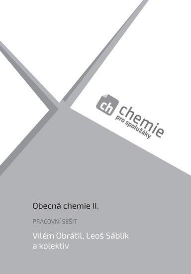Obrátil Vilém, Sáblík Leoš a kolektiv: Chemie pro spolužáky: Obecná chemie II. - Pracovní sešit