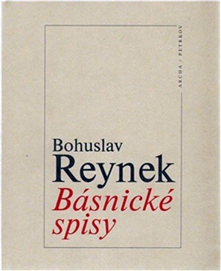 Reynek Bohuslav: Básnické spisy