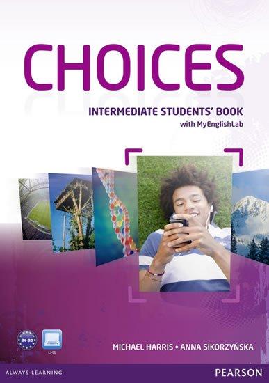Harris Michael, Sikorzyňska Anna: Choices Intermediate Student´s Book w/ MyEnglishLab PIN Code Pack