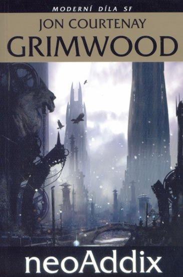 Grimwood Jon Courtenay: NeoAddix Moderní díla SF