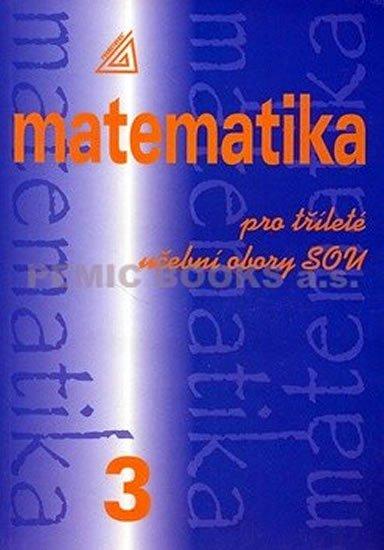 Calda Emil: Matematika pro dvouleté a tříleté obory SOU 3.díl