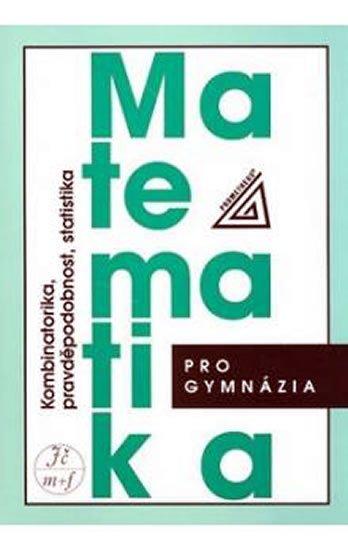 Calda Emil: Matematika pro gymnázia - Kombinatorika, pravděpodobnost a statistika
