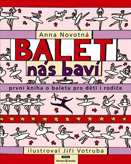Novotná Anna: Balet nás baví - První kniha o baletu pro děti i rodiče