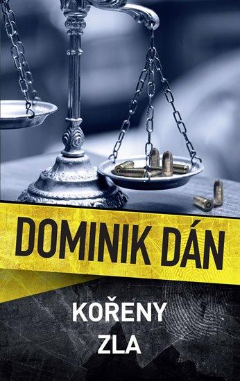 Dán Dominik: Kořeny zla