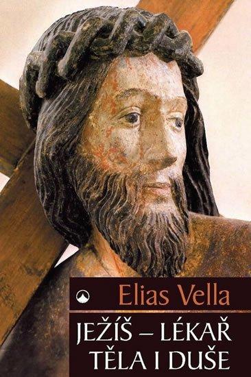 Vella Elias: Ježíš - Lékař těla i duše