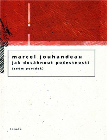 Jouhandeau Marcel: Jak dosáhnout počestnosti