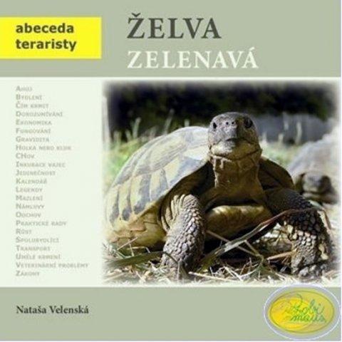 Velenská Nataša: Želva zelenavá - Abeceda teraristy
