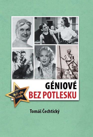 Čechtický Tomáš: Géniové bez potlesku