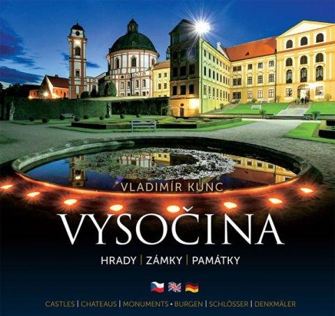 Kunc Vladimír: Vysočina - Hrady, zámky, památky