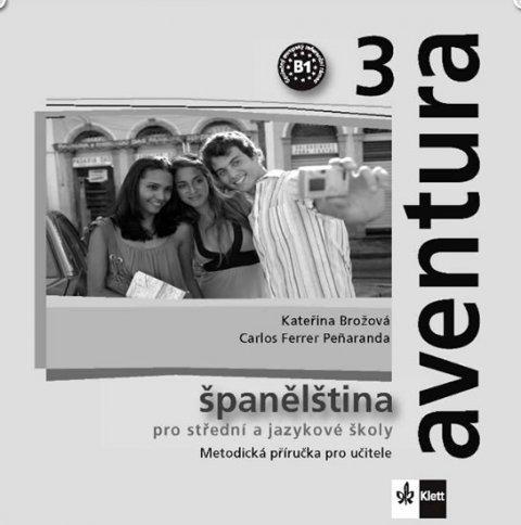 Brožová Kateřina, Peňaranda C. Ferrer: Aventura 3 - Španělština pro SŠ a JŠ - Metodická příručka - CD