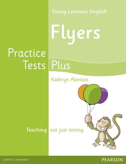 Alevizos Kathryn: Practice Tests Plus YLE Flyers Students´ Book