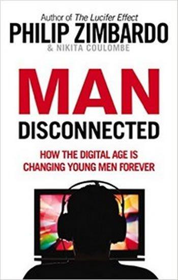 Zimbardo Philip: Man Disconnected