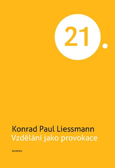 Liessmann Konrad Paul: Vzdělání jako provokace