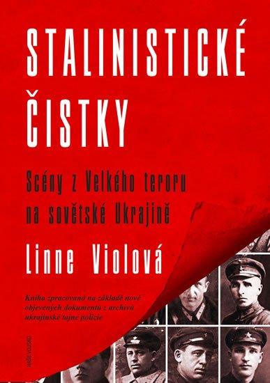 Viola Lynne: Stalinistické čistky - Scény z Velkého teroru na sovětské Ukrajině