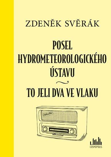 Svěrák Zdeněk: Posel hydrometeorologického ústavu & To jeli dva ve vlaku