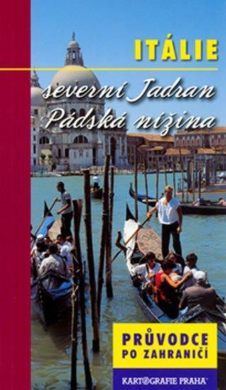 neuveden: Itálie severní Jadran, Pádská nížina/průvodce