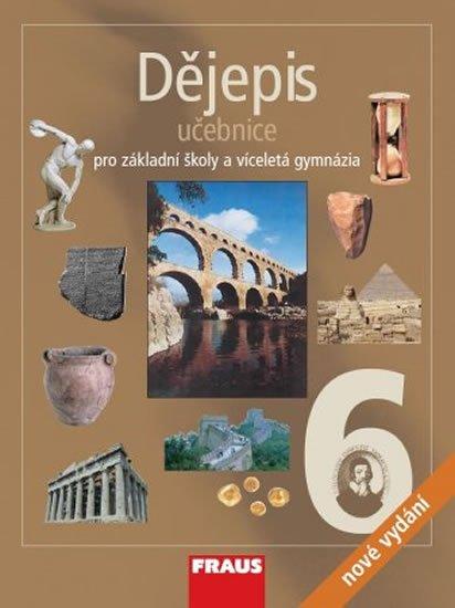 kolektiv autorů: Dějepis 6 pro ZŠ a víceletá gymnázia - Učebnice