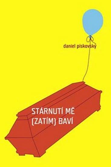 Pískovský Daniel: Stárnutí mě (zatím) baví
