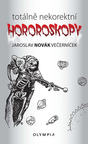 Novák Večerníček Jaroslav: Totálně nekorektní horoskopy