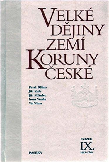 kolektiv: Velké dějiny zemí Koruny české IX. 1683–1740