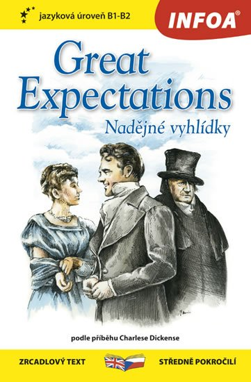 Dickens Charles: Nadějné vyhlídky / Great Expectations - Zrcadlová četba (B1-B2)