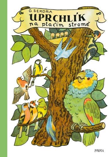 Sekora Ondřej: Uprchlík na ptačím stromě