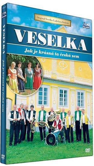 neuveden: Veselka - Jak je krasná ta česka zem  - DVD