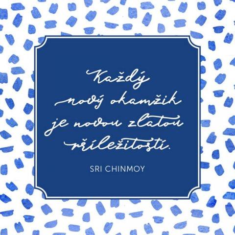 Chinmoy Sri:  Korkový podtácek s citátem - Každý nový okamžik je novou zlatou příležitos