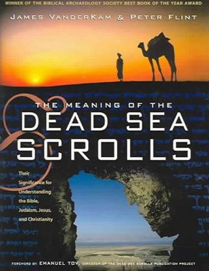 VanderKam James C.: The Meaning of the Dead Sea Scrolls