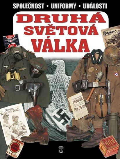 kolektiv autorů: Druhá světová válka - Společnost, uniformy, události