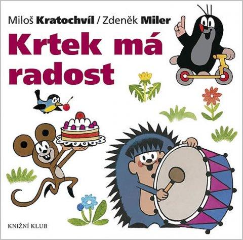 Miler Zdeněk, Kratochvíl Miloš: Krtek má radost