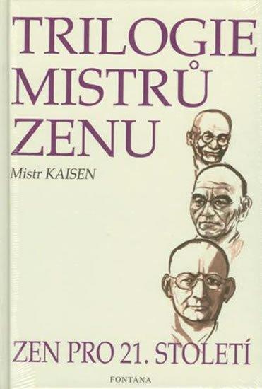 Mistr Kaisen: Trilogie mistrů zenu zen pro 21.století