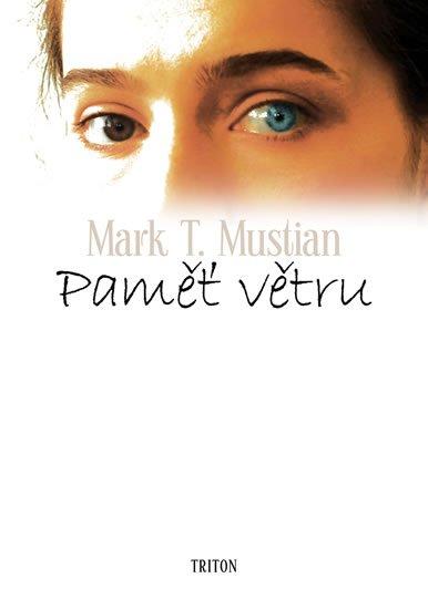 Mustian Mark T.: Paměť větru