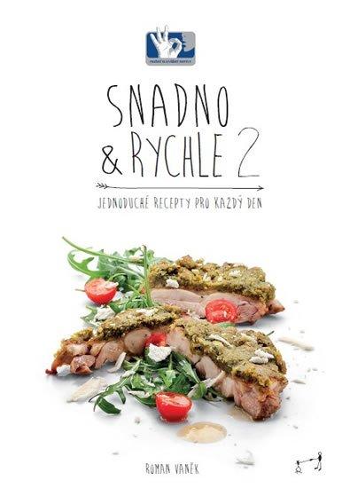 Vaněk Roman: SNADNO & RYCHLE 2 - Jednoduché recepty pro každý den