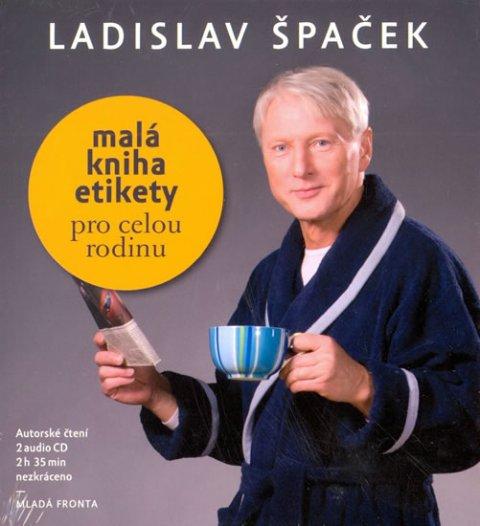 Špaček Ladislav: Malá kniha etikety pro celou rodinu - 2 CD