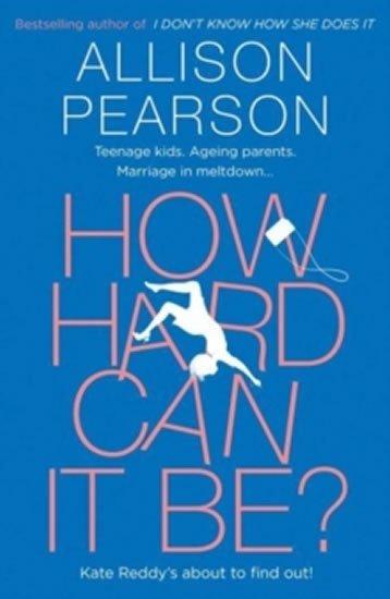 Pearsonová Allison: How Hard Can It Be?