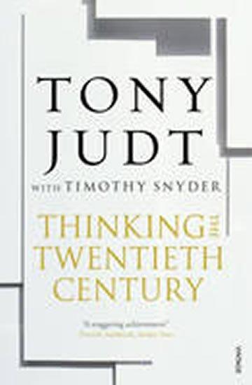 Judt Tony: Thinking the Twentieth Century